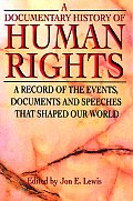 Documentary History of Human Rights A Record of the Events Documents & Speeches That Shaped Our World