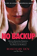 No Backup A Female Agents Life In The