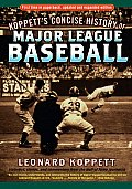 Koppetts Concise History of Major League Baseball 2004 Edition