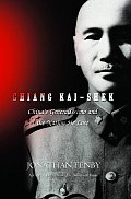 Chiang Kai Shek Chinas Generalissimo &