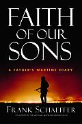 Faith of Our Sons A Fathers Wartime Diary