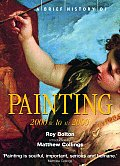 Brief History of Painting 2000 BC to AD 2000