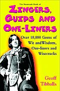 The Mammoth Book of Zingers, Quips, and One-Liners: Over 10,000 Gems of Wit and Wisdom, One-Liners and Wisecracks