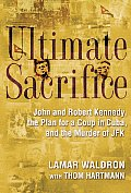 Ultimate Sacrifice John & Robert Kennedy