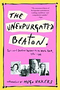 Unexpurgated Beaton The Cecil Beaton Diaries as He Wrote Them 1970 1980