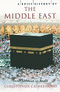 Brief History of the Middle East From Abraham to Arafat