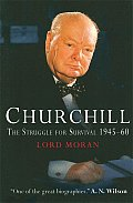 Churchill: The Struggle for Survival 1945-1960