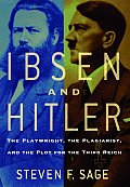 Ibsen and Hitler: The Playwright, the Plagiarist, and the Plot of the Third Reich