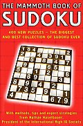 Mammoth Book of Sudoku Over 400 New Puzzles The Biggest & Best Collection of Sudoku Ever