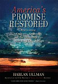 Americas Promise Restored Preventing Culture Crusade & Partisanship from Wrecking Our Nation