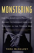 Monstering Inside Americas Policy of Secret Interrogations & Torture in the Terror War