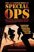 Mammoth Book of Special Ops The 40 Most Dangerous Special Operations of Modern Times