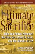 Ultimate Sacrifice John & Robert Kennedy