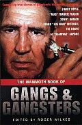 Mammoth Book Of Gangs & Gangsters
