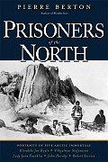 Prisoners of the North Portraits of Five Arctic Immortals