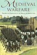 Medieval Warfare Triumph & Domination in the Wars of the Middle Ages