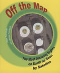 Off the Map The Most Amazing Sights on Earth as Seen by Satellite