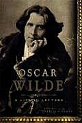 Oscar Wilde A Life In Letters