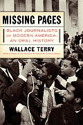 Missing Pages Black Journalists of Modern America An Oral History