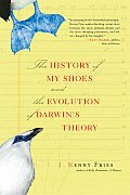 History of My Shoes & the Evolution of Darwins Theory
