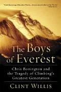The Boys of Everest: Chris Bonington and the Tragedy of Climbing's Greatest Generation