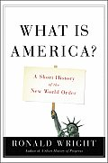 What Is America A Short History of the New World Order