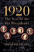 1920: The Year of the Six Presidents Cover