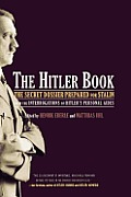 The Hitler Book: The Secret Dossier Prepared for Stalin from the Interrogations of Otto Guensche and Heinze Linge, Hi
