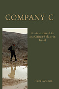 Company C: An American's Life as a Citizen-Soldier in the Israeli Army