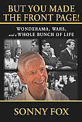 But You Made the Front Page!: Wonderama, War, and a Whole Bunch of Life