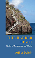 Harder Right Stories Of Conscience & Choice