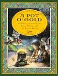 Pot O Gold A Treasury of Irish Stories Poetry Folklore & of Course Blarney