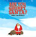 Are You Grumpy Santa