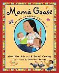 Mama Goose A Latino Nursery Treasury