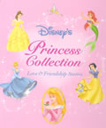 Disneys Princess Collection Love & Friendship Stories