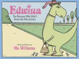 Edwina The Dinosaur Who Didnt Know She Was Extinct