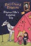 Pony Crazed Princess 05 Princess Ellies Camping Trip