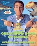Bill Nye the Science Guys Great Big Book of Science Featuring Oceans & Dinosaurs