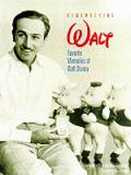 Remembering Walt Favorite Memories of Walt Disney