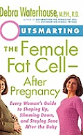 Outsmarting The Female Fat Cell After Pr