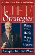 Life Strategies Doing What Works Doing What Matters