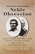 Noble Obsession Charles Goodyear Thom