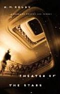 Theater of the Stars A Novel of Physics & Memory