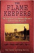 Flame Keepers The True Story of an American Soldiers Survival Inside Stalag 17