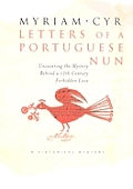 Letters of a Portuguese Nun Uncovering the Mystery Behind a Seventeenth Century Forbidden Love