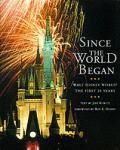 Since The World Began Walt Disney World