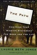 The Path: Creating Your Mission Statement for Work & Life