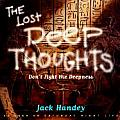 Lost Deep Thoughts Dont Fight the Deepness