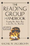 The Reading Group Handbook: Everything You Need to Know, from Choosing Membersto Leading Discussions