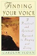 Finding Your Voice: A Practical and Philosophical Guide to Singing and Living